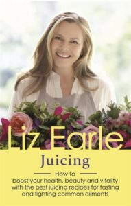 Liz Earle Quick Guide to Juicing 2016 Kindle ebook