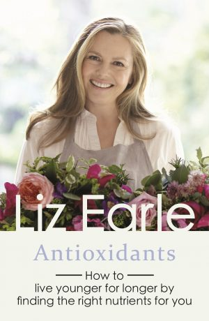 antioxidants Liz Earle Wellbeing