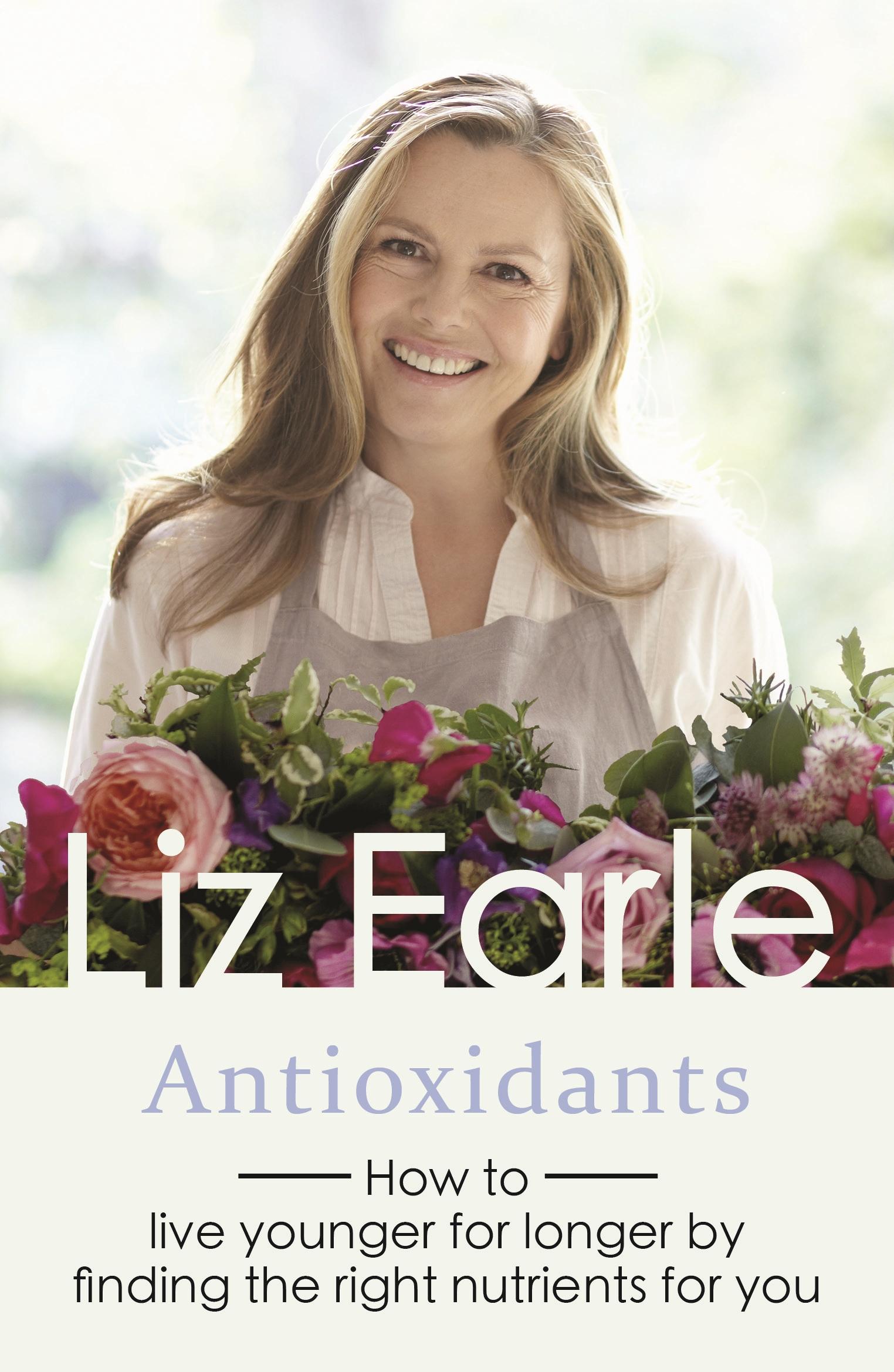 antioxidants Liz Earle Wellbeing