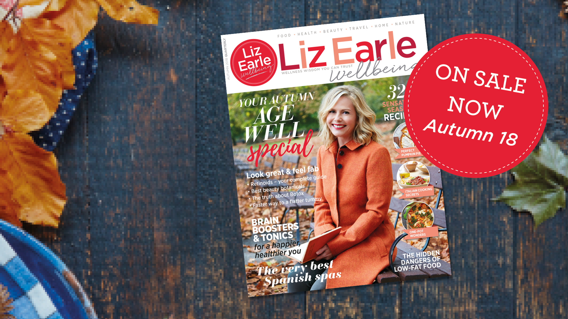 Liz Earle Wellbeing - Autumn 2018 edition on sale now